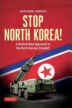 Stop North Korea! (eBook, ePUB) - Iverson, Shepherd