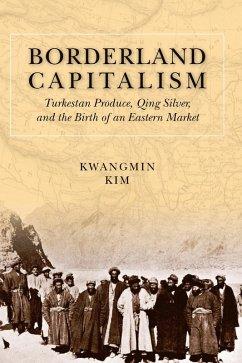 Borderland Capitalism (eBook, ePUB) - Kim, Kwangmin