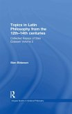 Topics in Latin Philosophy from the 12th-14th centuries (eBook, ePUB)