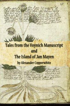 Tales from the Voynich Manuscript and The Island of Jan Mayen (eBook, ePUB) - Copperwhite, Alexander