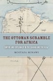 The Ottoman Scramble for Africa (eBook, ePUB)