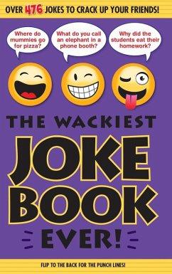 The Wackiest Joke Book Ever! (eBook, ePUB)