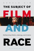 The Subject of Film and Race (eBook, ePUB)