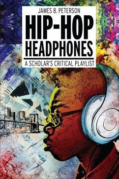 Hip Hop Headphones (eBook, PDF) - Peterson, James Braxton
