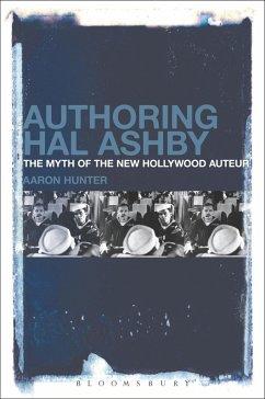 Authoring Hal Ashby (eBook, ePUB) - Hunter, Aaron