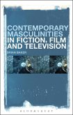 Contemporary Masculinities in Fiction, Film and Television (eBook, ePUB)