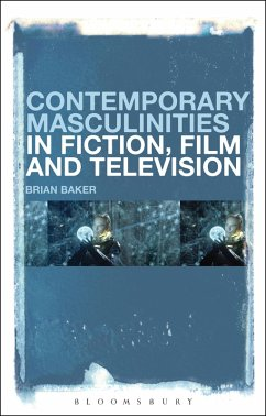 Contemporary Masculinities in Fiction, Film and Television (eBook, ePUB) - Baker, Brian