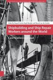 Shipbuilding and Ship Repair Workers around the World (eBook, PDF)