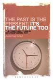 The Past is the Present; It's the Future Too (eBook, PDF)