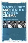 Masculinity and Gender in Greek Cinema (eBook, ePUB)