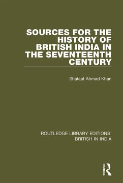 Sources for the History of British India in the Seventeenth Century (eBook, PDF)