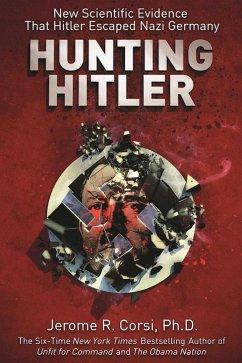 Hunting Hitler (eBook, ePUB) - Corsi, Jerome R.