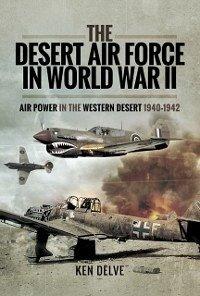 The Desert Air Force in World War II (eBook, ePUB) - Delve, Ken