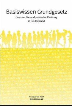 Basiswissen Grundgesetz - Wolff, Nikolaus von