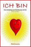 ICH BIN - Eine Einladung zum Rendezvous mit Dir (eBook, ePUB)