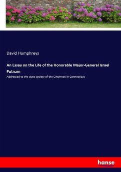 An Essay on the Life of the Honorable Major-General Israel Putnam