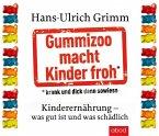 Gummizoo macht Kinder froh, krank und dick dann sowieso (Audio-CDs)
