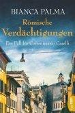 Römische Verdächtigungen / Commissario Caselli Bd.3