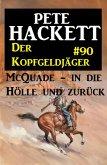 McQuade - in die Hölle und zurück / Der Kopfgeldjäger Bd.90 (eBook, ePUB)