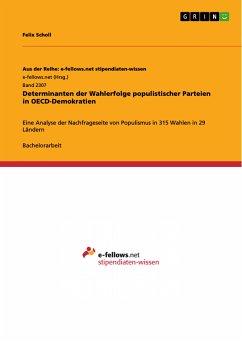 Determinanten der Wahlerfolge populistischer Parteien in OECD-Demokratien (eBook, PDF) - Scholl, Felix