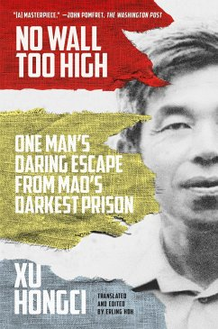 No Wall Too High: One Man's Daring Escape from Mao's Darkest Prison - Hongci, Xu