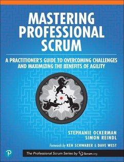 Mastering Professional Scrum - Ockerman, Stephanie; Reindl, Simon