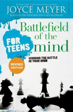 Battlefield of the Mind for Teens: Winning the ...