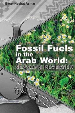 Fossil Fuels in the Arab World - Asmar, Basel