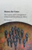 Money for Votes: The Causes and Consequences of Electoral Clientelism in Africa