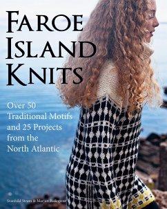 Faroe Island Knits: Over 50 Traditional Motifs ...