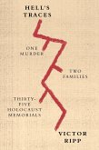 Hell's Traces: One Murder, Two Families, Thirty-Five Holocaust Memorials