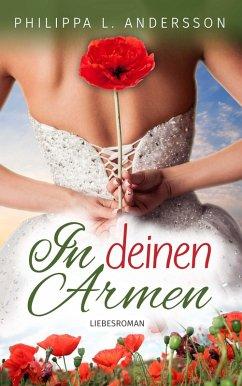 In deinen Armen (eBook, ePUB) - Andersson, Philippa L.