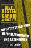 Die 11 Besten Cardio Workouts (eBook, ePUB)