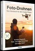 Foto-Drohnen - Das Handbuch für den Copterpiloten