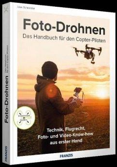 Foto-Drohnen - Das Handbuch für den Copterpiloten - Schneider, Uwe
