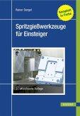Spritzgießwerkzeuge für Einsteiger (eBook, PDF)