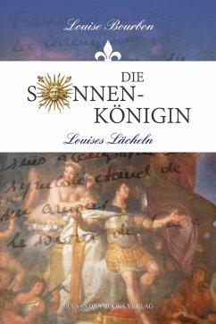 Die Sonnenkönigin (eBook, ePUB) - Bourbon, Louise