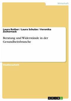Beratung und Widerstände in der Gesundheitsbranche (eBook, PDF)