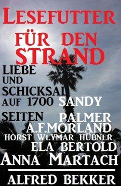 Lesefutter fur den Strand - Liebe und Schicksal auf 1700 Seiten