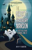 The Ghost of Bradbury Mansion (The Childhood Legends Series) (eBook, ePUB)