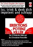 EREKTIONS & POTENZ-KILLER – Iss, trink & denk dich impotent und schlapp (eBook, ePUB)