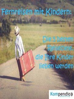Fernreisen mit Kindern: (eBook, ePUB) - Dallmann, Alessandro