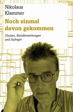 Noch einmal davon gekommen (eBook, ePUB) - Klammer, Nikolaus