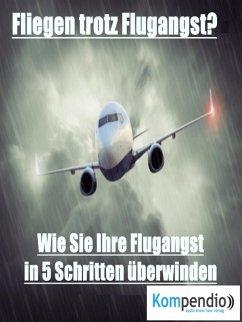 Fliegen trotz Flugangst? (eBook, ePUB) - Dallmann, Alessandro