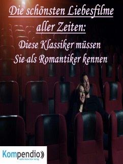 Die schönsten Liebesfilme aller Zeiten: (eBook, ePUB) - Dallmann, Alessandro