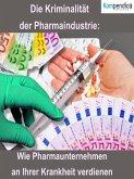 Die Kriminalität der Pharmaindustrie: (eBook, ePUB)