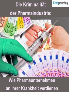 Die Kriminalität der Pharmaindustrie: (eBook, ePUB) - Dallmann, Alessandro