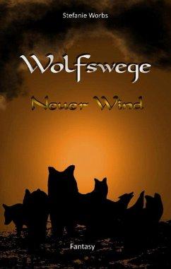 Wolfswege 2 (eBook, ePUB) - Worbs, Stefanie