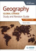 Geography for the IB Diploma Study and Revision Guide SL Core