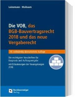 Die VOB, das BGB-Bauvertragsrecht 2018 und das neue Vergaberecht